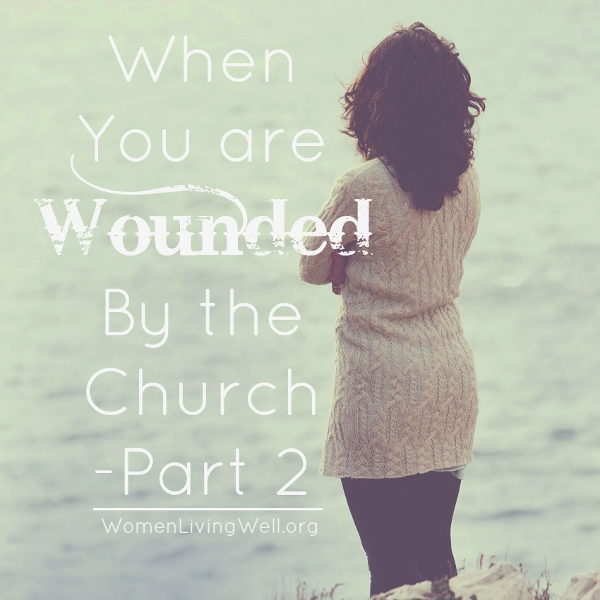 How should we respond when we are wounded by the church? Watch this video and grab these resources to help you respond to this wounding properly. #WomenLivingWell #church #grace #Christiangrowth