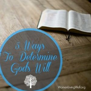 5 Ways to Determine God's Will