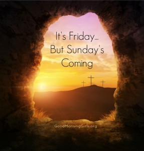 It's Friday…But Sunday's Coming {Reflections on the Cross}