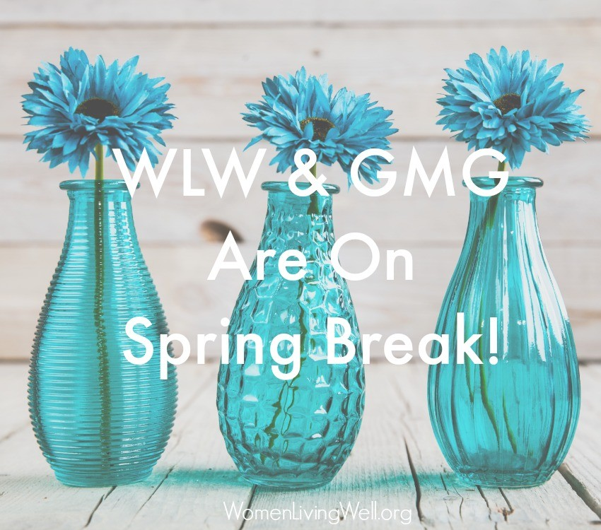 WLW and GMG are on Spring break!