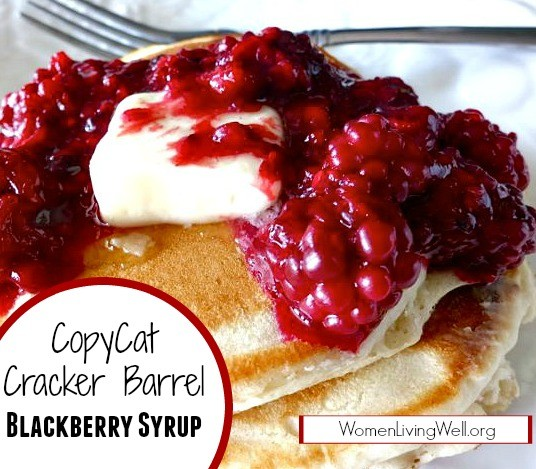 It only takes 15 minutes and 4 ingredients to make this delicious CopyCat Cracker Barrel Blackberry Syrup to ladle over the top of your piping hot pancakes. #WomenLivingWell #pancakes #syrup #easyrecipes