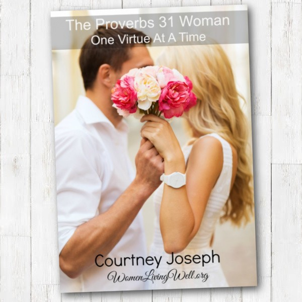 FREE Proverbs 31 Ebook {One Virtue at a Time} – No Subscription Required