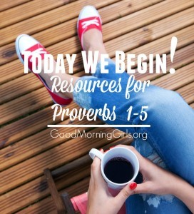 Today We Begin! {Resources for Proverbs 1-5}