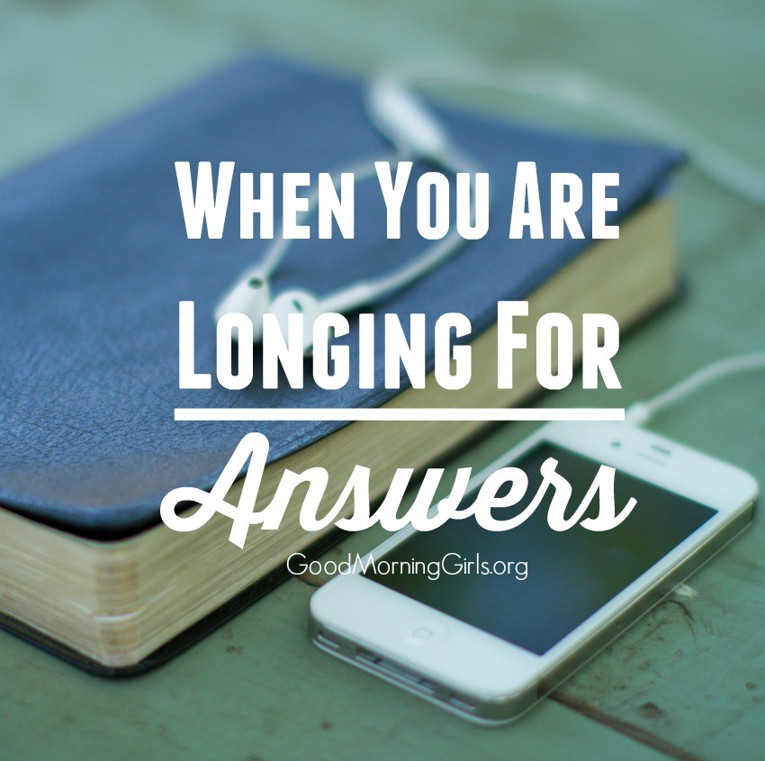 When You Are Longing For Answers