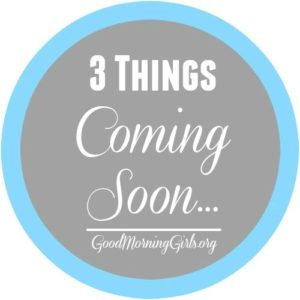 3 Things Coming Soon…
