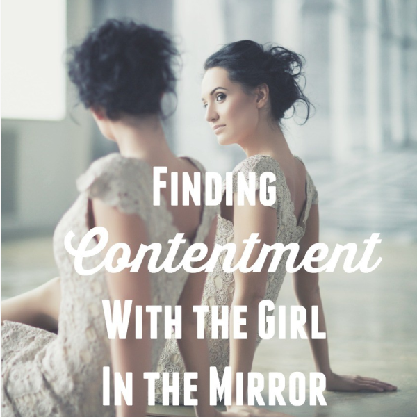 Finding Contentment With the Girl In the Mirror {Proverbs 20}