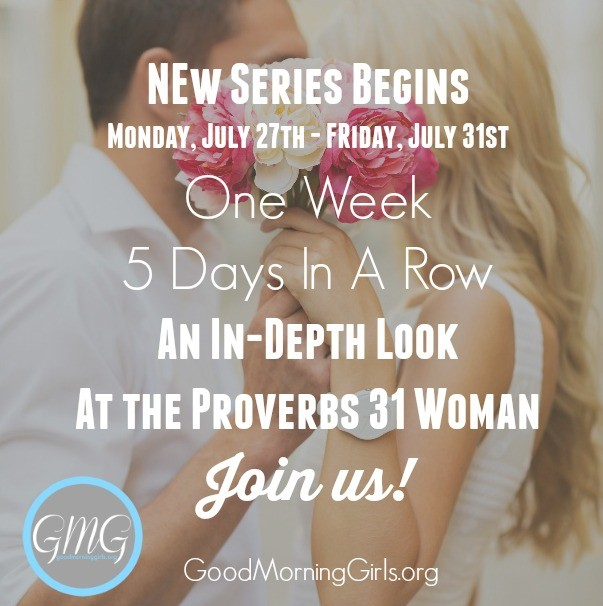 New Series Begins Proverbs 31 Woman