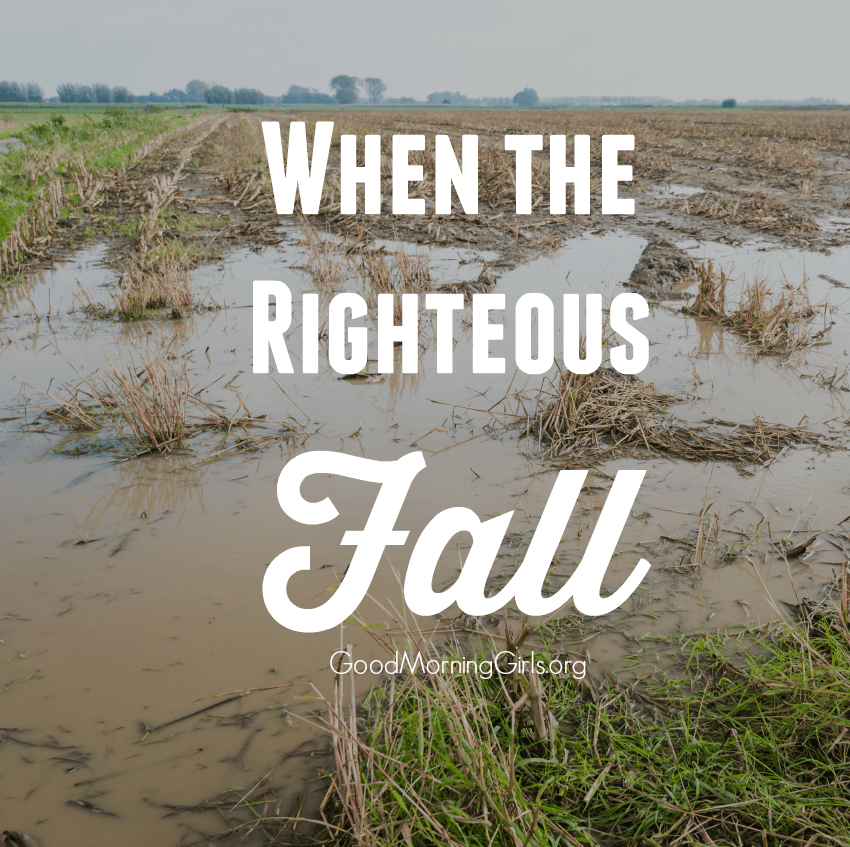 We are living in a time when those who were once righteous fall one by one. Proverbs describes what it's like when the righteous give way to the wicked. #Biblestudy #Proverbs #WomensBibleStudy #GoodMorningGirls