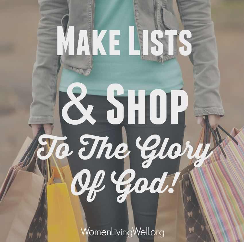 Shopping and caring for yourself do not have to be selfish or unholy. The Proverbs 31 woman shows us how we can make lists and even shop to the glory of God.  #Biblestudy #Proverbs #WomensBibleStudy #GoodMorningGirls