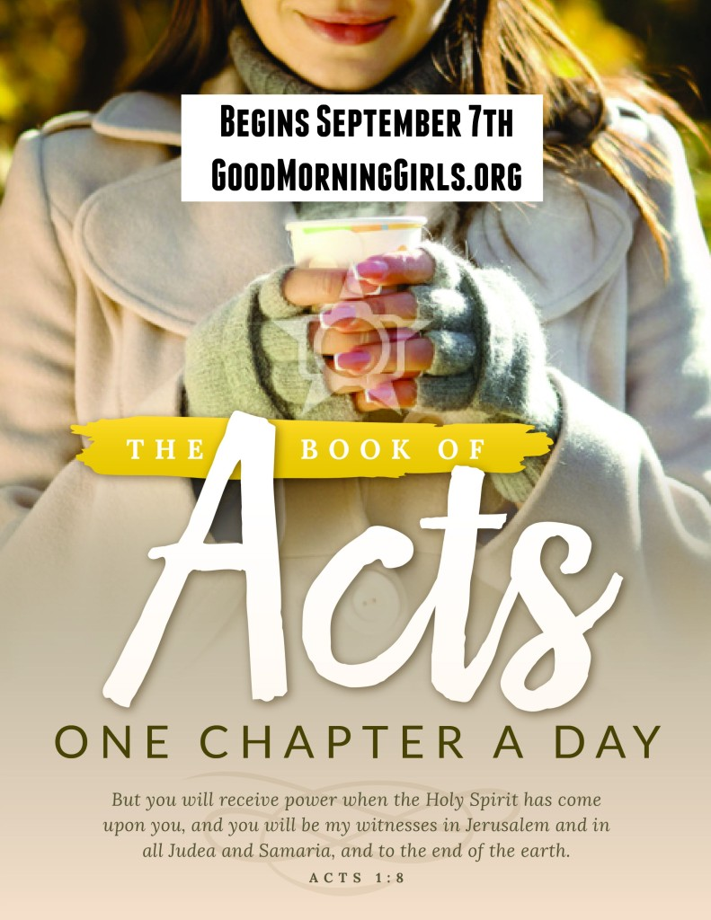 Join Good Morning Girls as we read through the Bible cover to cover one chapter a day. Here is the information you need to study the Book of Acts. #Biblestudy #Acts #WomensBibleStudy #GoodMorningGirls