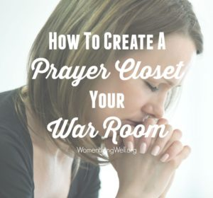 How to Create a Prayer Closet – Your War Room