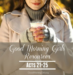 Good Morning Girls Resources {Acts 21-25} and An Announcement!