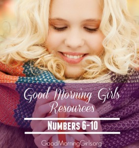 Good Morning Girls Resources {Numbers 6-10}