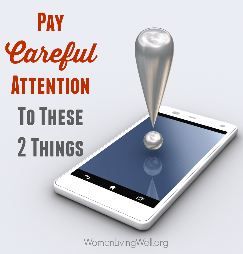 Pay Careful Attention to These 2 Things