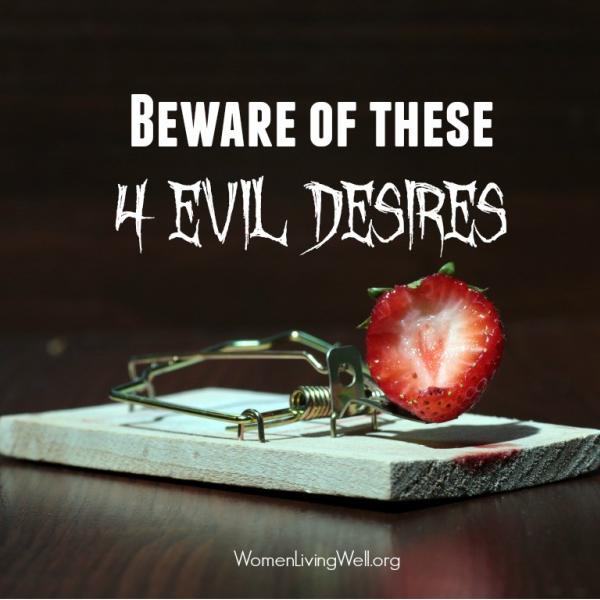Beware of These 4 Evil Desires