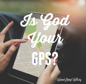 Is God Your GPS?