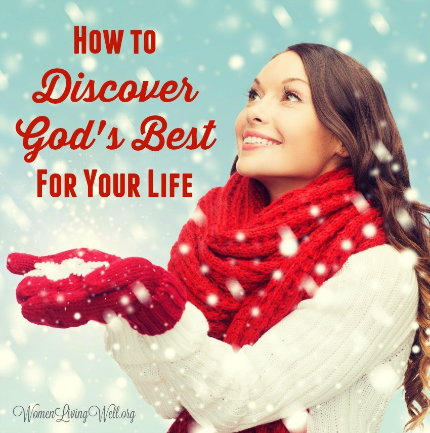 How to Discover God's Best for Your Life