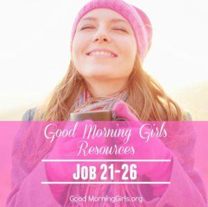 Good Morning Girls Resources {Job 21-26}