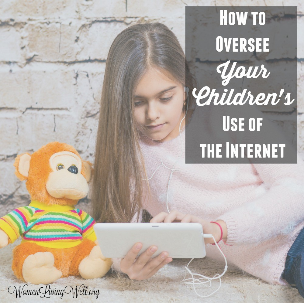 How to Oversee Your Children's Use of the Internet