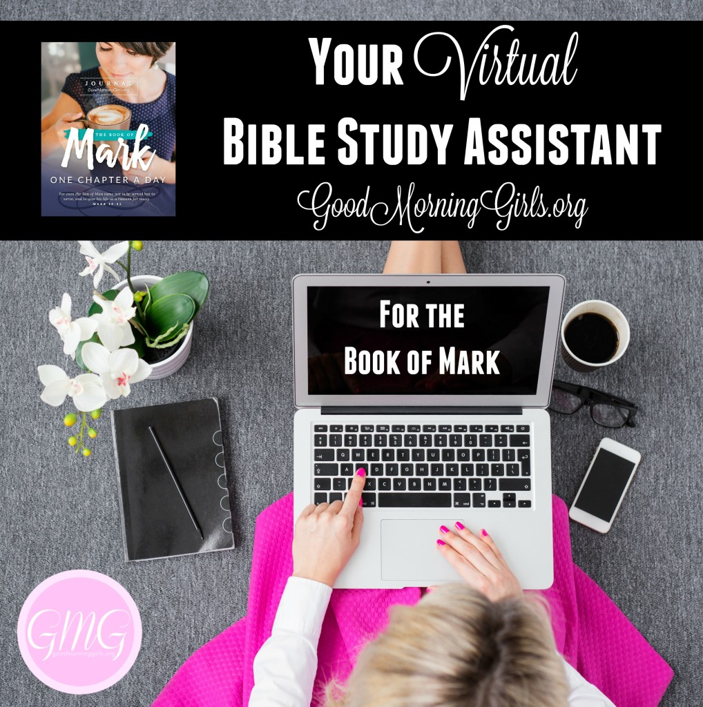 Have you been looking for an online Bible study that will help you connect to other women and meets your demanding schedule. I'm your Bible study assistant. #Biblestudy #Mark #WomensBibleStudy #GoodMorningGirls