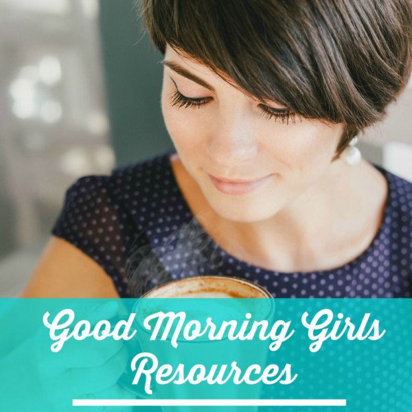 Good Morning Girls Resources {Mark 11-16}