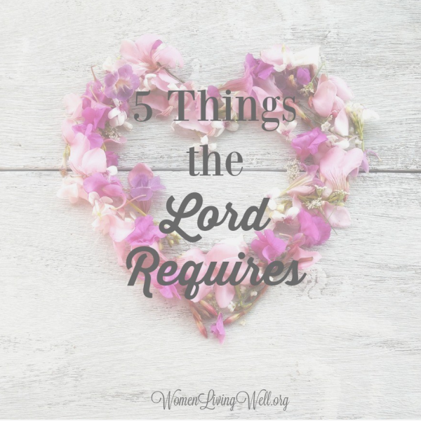 5 Things the Lord Requires