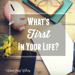 What's First In Your Life?