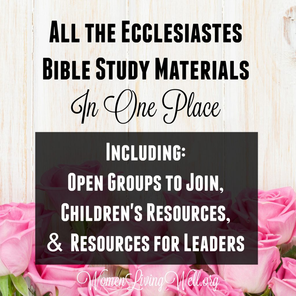 All the Ecclesiastes Bible Study Materials In One Place