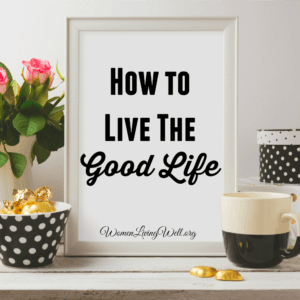 How to Live the Good Life