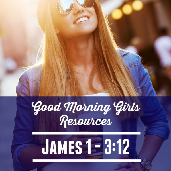 It's Time to Begin the Book of James! {Intro and Resources for James 1-3}