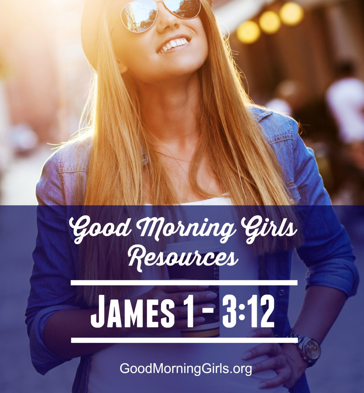 Join Good Morning Girls as we read through the Bible cover to cover one chapter a day. Here are the resources you need to study the Book of James. #Biblestudy #James #WomensBibleStudy #GoodMorningGirls