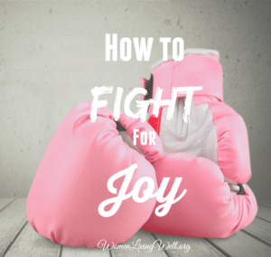 How to Fight for Joy