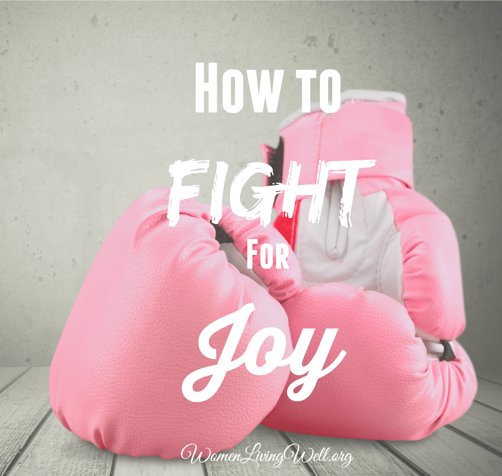 How to Fight for Joy - Women Living Well