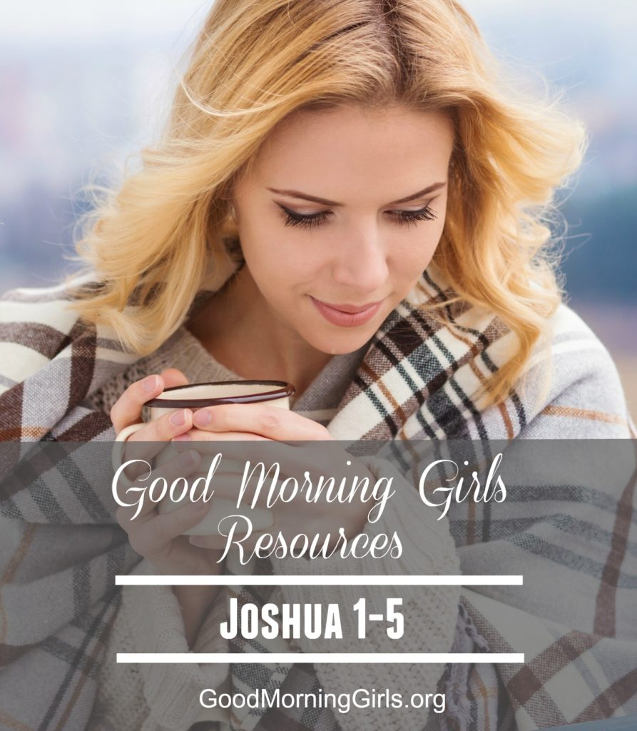 Join Good Morning Girls as we read through the Bible cover to cover one chapter a day. Here are the resources you need to study the Book of Joshua. #Biblestudy #Joshua #WomensBibleStudy #GoodMorningGirls