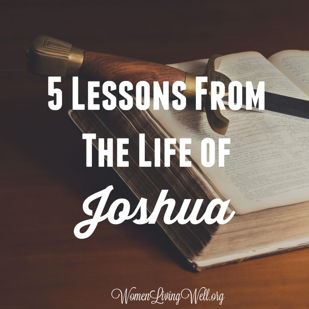 5 Lessons from the Life of Joshua