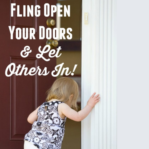 Fling Open Your Doors and Let Others In!