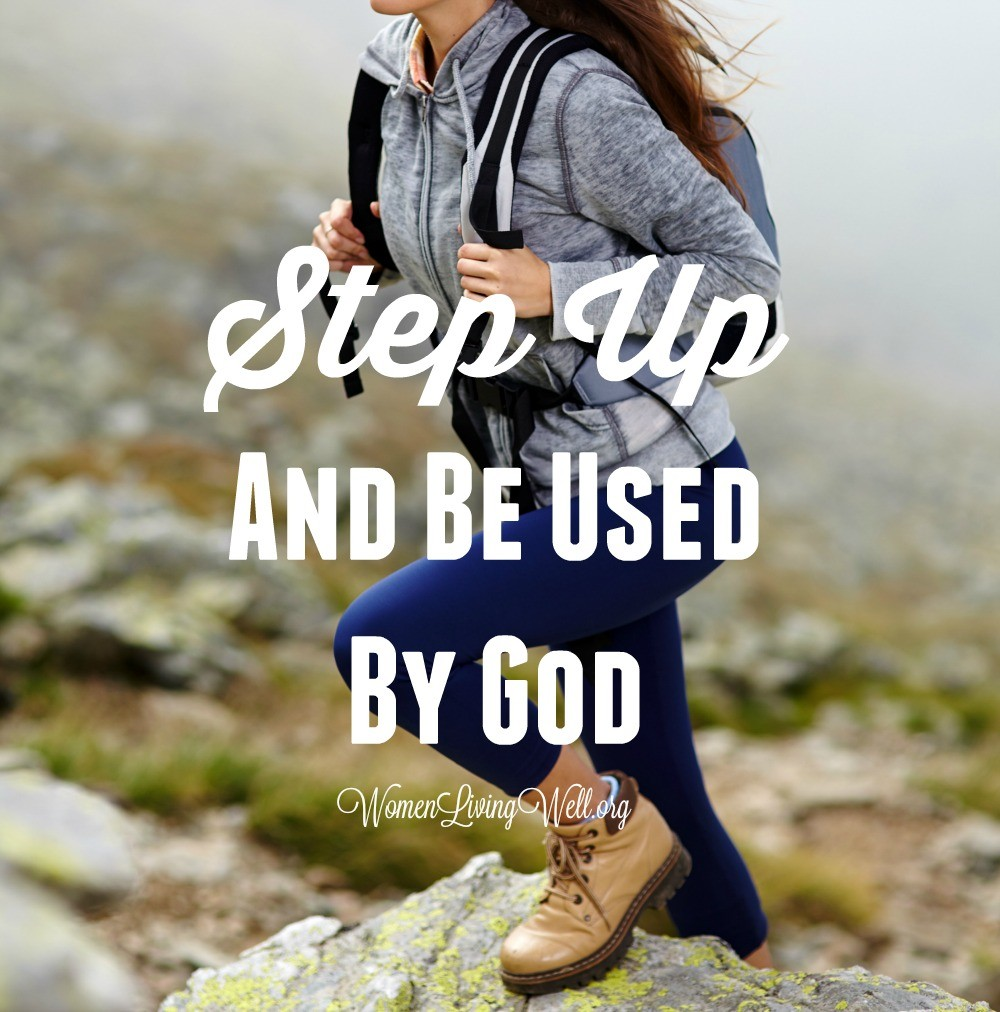 Step Up and Be Used by God