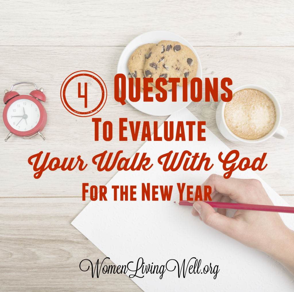 As we head into the New Year, we begin to evaluate where we've been and where we're going. Here are 4 questions to evalualte your walk with God. #Biblestudy #1Samuel #WomensBibleStudy #GoodMorningGirls