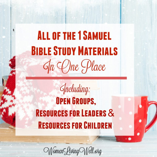 All of the 1 Samuel Bible Study Materials in One Place {Including Open Groups, Resources for Leaders & Resources for Children}