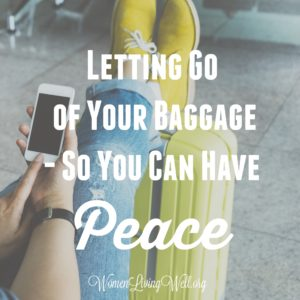 Letting Go of Your Baggage – So You Can Have Peace