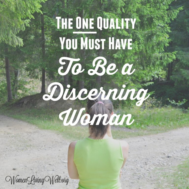 The One Quality You Must Have to Be a Discerning Woman