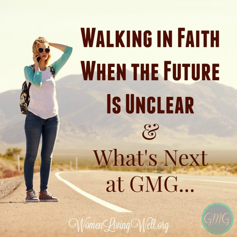 Walking in Faith When the Future is Unclear & What's Next at GMG…