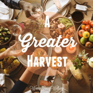 A Greater Harvest