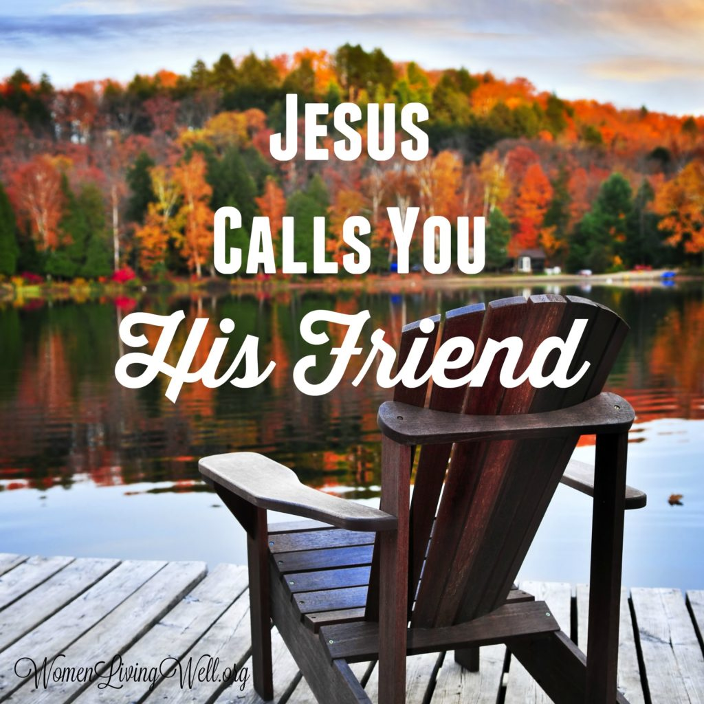Jesus is more than your Lord and creator; He is more than your Savior and Redeemer. The Bible tells us that Jesus calls you His friend.  #Biblestudy #restandrelease #WomensBibleStudy #GoodMorningGirls