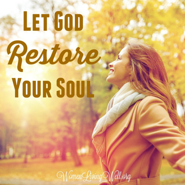 Let God Restore Your Soul