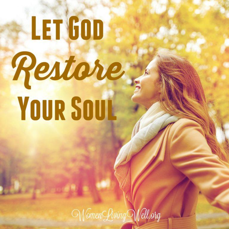 Let God Restore Your Soul