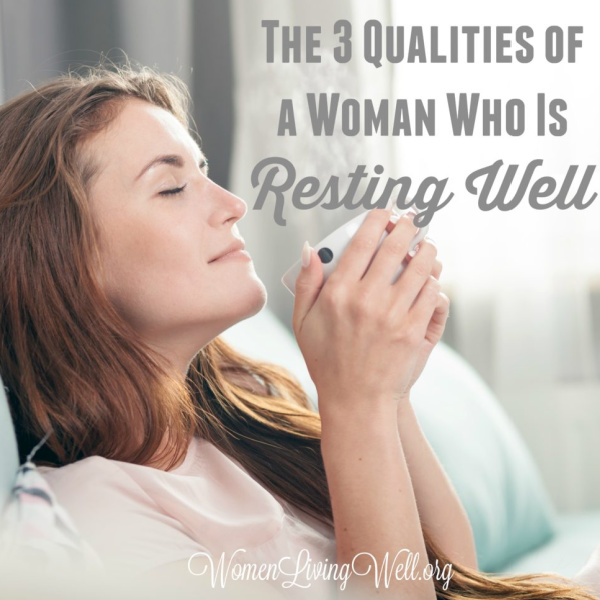 The 3 Qualities of a Woman Who Is Resting Well