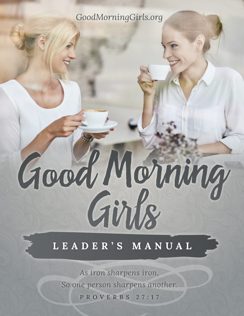 Would you like to lead a Good Morning Girls Bible study? Learn how to become a Good Morning Girls leader with this fabulous manual. #GoodMorningGirls #leadership #WomensBibleStudy #Biblestudy
