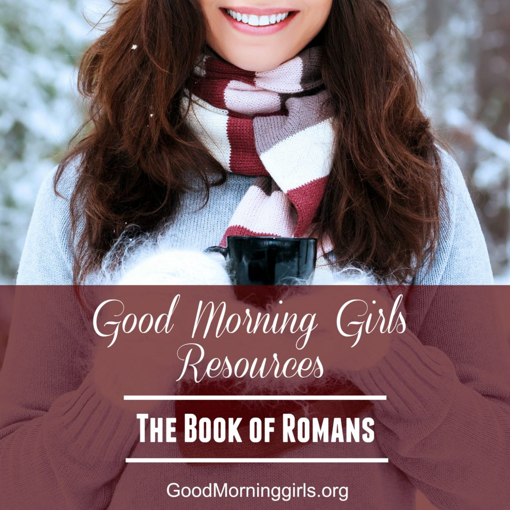 Join Good Morning Girls as we read through the Bible cover to cover one chapter a day. Here are the resources you need to study the book of Romans #Biblestudy #Romans #WomensBibleStudy #GoodMorningGirls