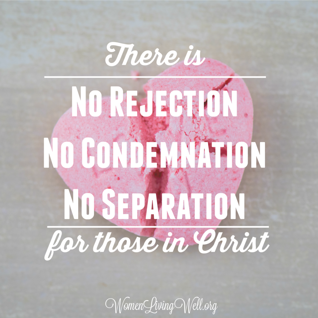 In Romans we see one very important truth for all Christians. There is no rejection, no condemnation, and no separation for those in Christ. #Biblestudy #Romans #WomensBibleStudy #GoodMorningGirls